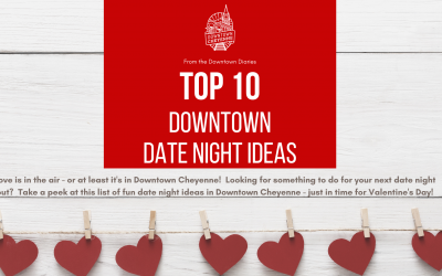 Top 10 Date Night Ideas in Downtown Cheyenne